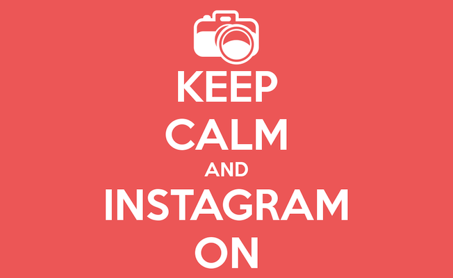 Keep Calm and Instagram On