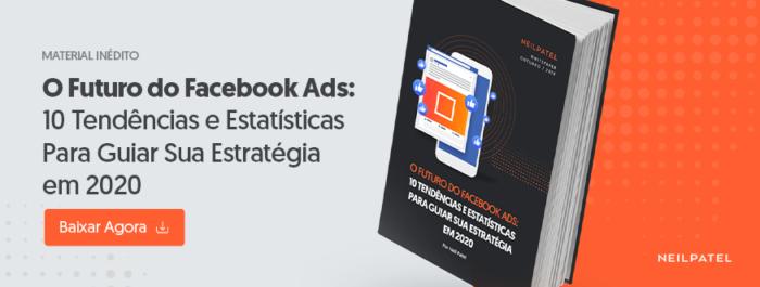 O Futuro do Facebook Ads: 10 Tendências e Estatísticas Para Guiar Sua Estratégia em 2020