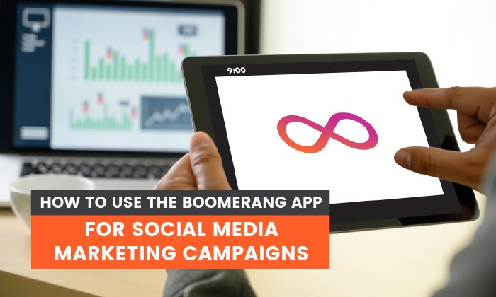 How to Use the Boomerang App for Social Media Campaigns