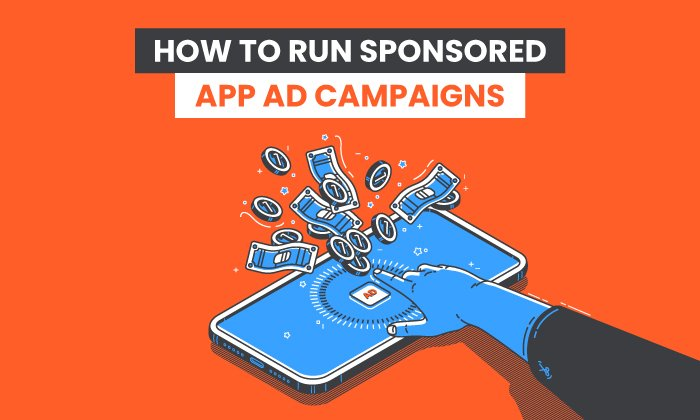 How to Run Sponsored App Ad Campaigns