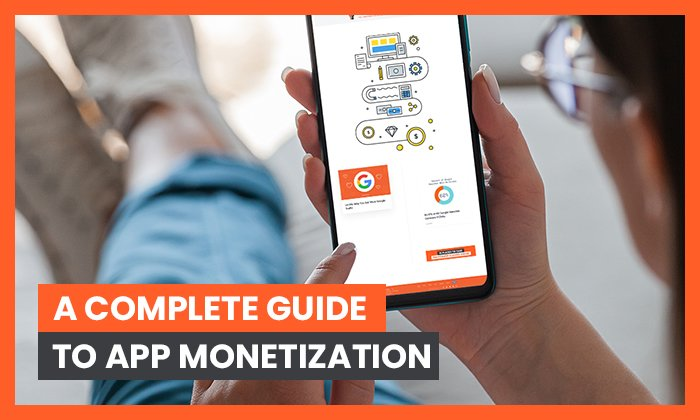A Complete Guide to App Monetization