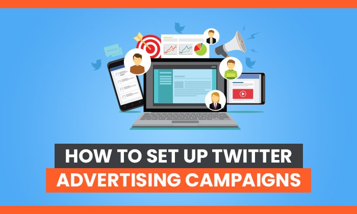 How to Set Up Twitter Advertising: Tips, Tricks, and Complete Walk-Through