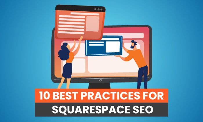 10 Best Practices for Squarespace SEO