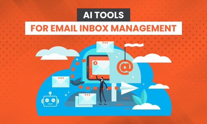 7 ابزار هوش مصنوعی برای مدیریت صندوق پستی ایمیل