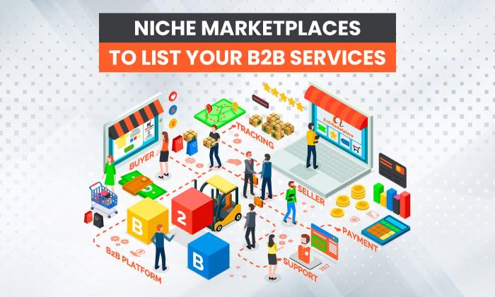 بازارهای طاقچه برای لیست خدمات B2B شما