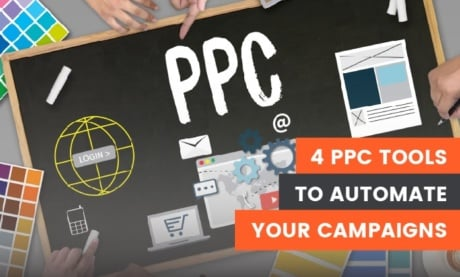 4 PPC Automation Tools to Improve Your Ad Campaigns