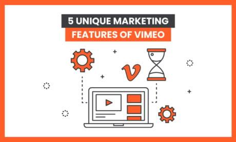 5 Unique Marketing Features of Vimeo