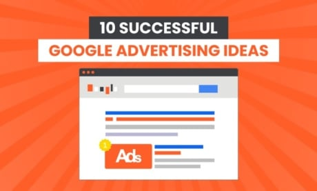 10 Successful Google Advertising Ideas
