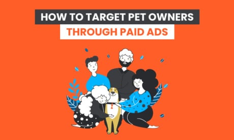 How to Use Paid Ads to Market to Pet Owners Effectively