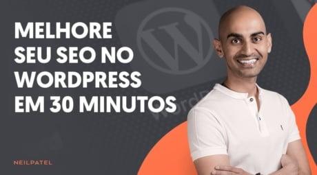 Como Melhorar seu SEO no WordPress em 30 Minutos