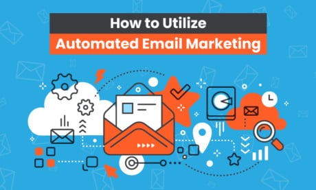 How to Utilize Automated Email Marketing