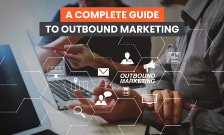A Complete Guide to Outbound Marketing
