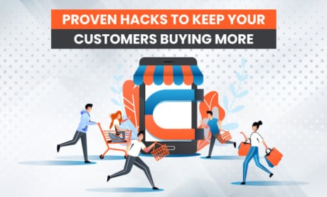 11 Proven Hacks to Keep Your Customers Buying More