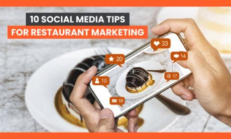 10 Social Media Tips for Restaurant Marketing