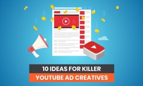 10 Ideas For Killer YouTube Ad Creatives